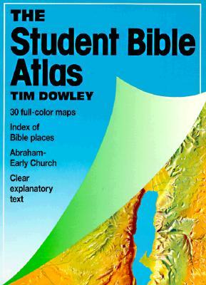 Student Bible Atlas - Dowley, Tim