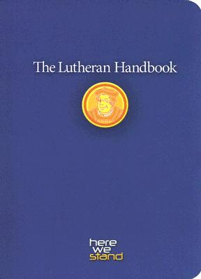 The Lutheran Handbook: A Field Guide to Church Stuff, Everyday Stuff, and the Bible - Augsburg Fortress Publishers (Creator)