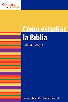 Como Estudiar la Biblia - Vargas, Alicia