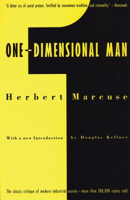 One-Dimensional Man: Studies in the Ideology of Advanced Industrial Society - Marcuse, Herbert, Professor, and Kellner, Douglas, Professor, PhD (Designer)