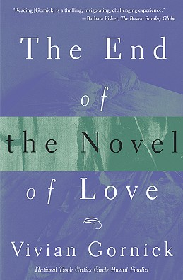 The End of the Novel of Love - Gornick, Vivian, and Chasman, Deborah (Editor)