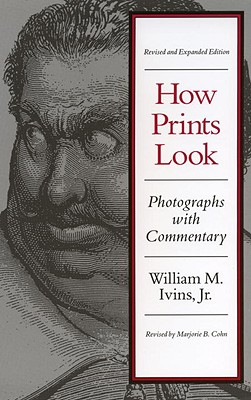 How Prints Look - Ivins, William Mills, Jr. (Editor), and Cohn, Marjorie B (Adapted by)