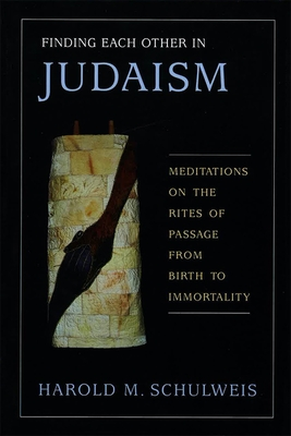 Finding Each Other in Judaism - Schulweis, Harold M, Rabbi