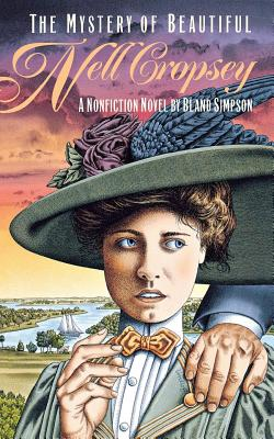 The Mystery of Beautiful Nell Cropsey: A Nonfiction Novel - Simpson, Bland