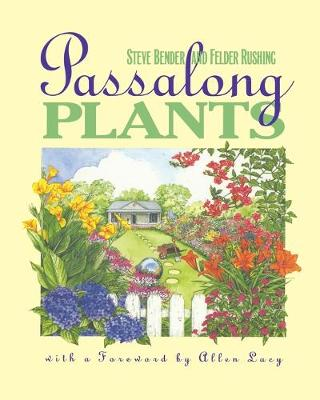 Passalong Plants - Bender, Steve, and Rushing, Felder, and Lacy, Allen (Foreword by)