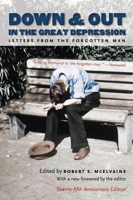 Down and Out in the Great Depression: Letters from the Forgotten Man - McElvaine, Robert S, Ph.D. (Editor)