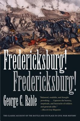 Fredericksburg! Fredericksburg! - Rable, George C