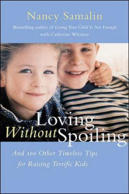 Loving Without Spoiling - Samalin, Nancy, and Whitney, Catherine