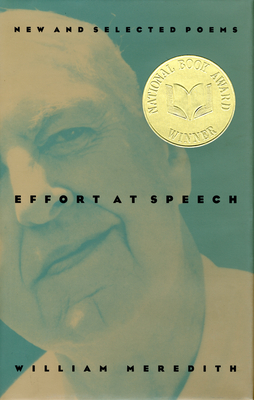 Effort at Speech: New and Selected Poems - Meredith, William