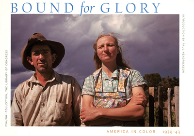 Bound for Glory: America in Color 1939-43 - Hendrickson, Paul