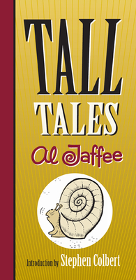 Tall Tales - Jaffee, Al, and Colbert, Stephen (Introduction by)
