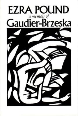 Gaudier-Brzeska: A Memoir - Pound, Ezra
