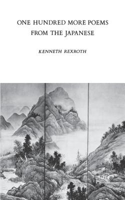One Hundred More Poems from the Japanese - Rexroth, Kenneth (Translated by)