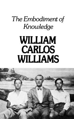 Embodiment of Knowledge - Williams, William Carlos, and Loewinshon, Ron (Designer)