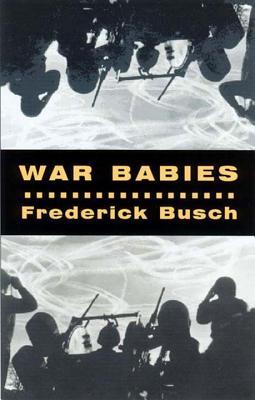 War Babies - Busch, Frederick