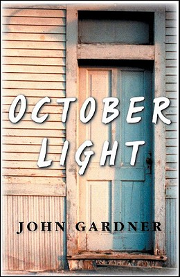 October Light - Gardner, John, and Bissell, Tom (Introduction by)