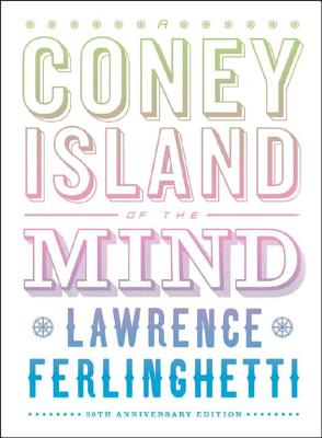 A Coney Island of the Mind - Ferlinghetti, Lawrence
