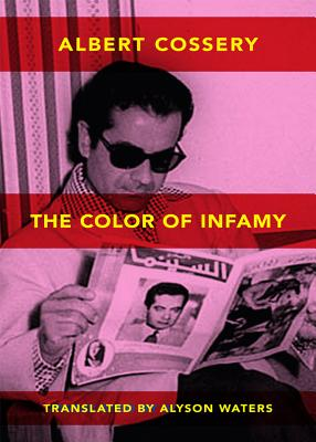 Colors of Infamy - Cossery, Albert, and Waters, Alyson (Translated by)