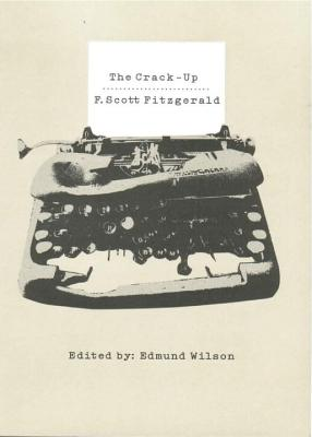 The Crack-Up - Fitzgerald, F Scott, and Wilson, Edmund (Editor)