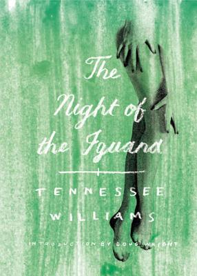 The Night of the Iguana - Williams, Tennessee, and Wright, Doug (Introduction by)