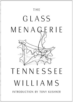 The Glass Menagerie - Williams, Tennessee, and Kushner, Tony, Professor (Introduction by)