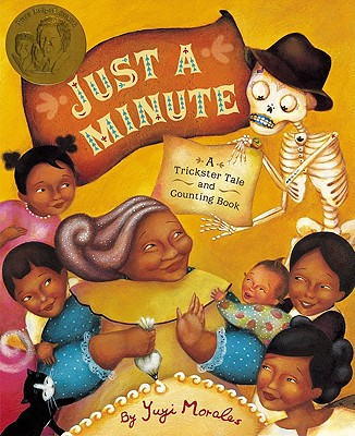 Just a Minute!: A Trickster Tale and Counting Book - Morales, Yuyi, and Chronicle Books