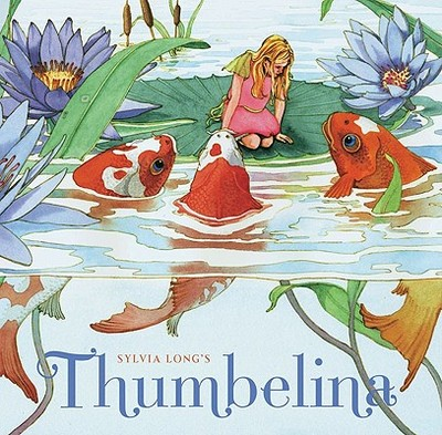 Sylvia Long's Thumbelina - Long, Sylvia (Illustrator)