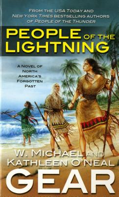 People of the Lightning - Gear, Kathleen O'Neal, and Gear, W Michael