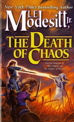 The Death of Chaos - Modesitt, L E, Jr.