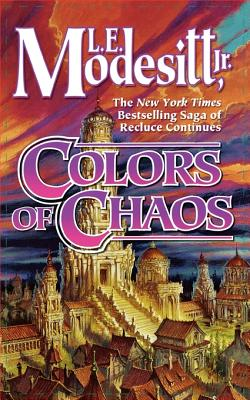 Colors of Chaos - Modesitt, L E, Jr.