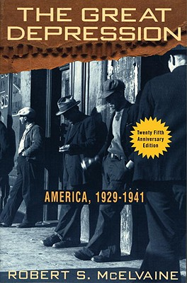 The Great Depression: America 1929-1941 - McElvaine, Robert S, Ph.D.