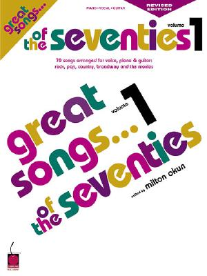 Great Songs of the Seventies Edition - Okun, Milton, and Hal Leonard Publishing Corporation (Creator)
