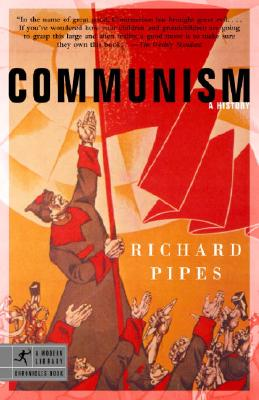 Communism: A History - Pipes, Richard