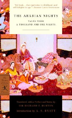The Arabian Nights: Tales from a Thousand and One Nights - Burton, Richard Francis, Sir (Translated by), and Byatt, A S (Introduction by)