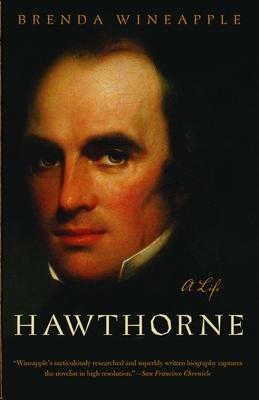 Hawthorne: A Life - Wineapple, Brenda