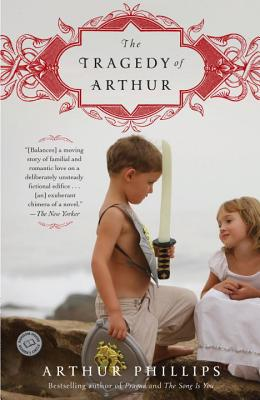 The Tragedy of Arthur - Phillips, Arthur