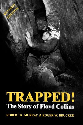 Trapped! the Story of Floyd Collins - Murray, Robert, and Brucker, Roger W