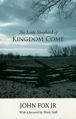 Little Shepherd of Kingdom Come-Pa - Hall, Wade (Foreword by), and Fox, John
