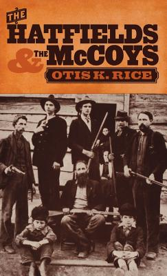 The Hatfields and the McCoys - Rice, Otis K