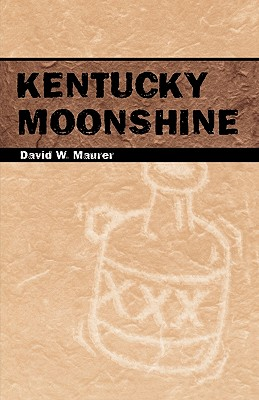 Kentucky Moonshine - Maurer, David W