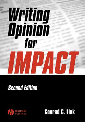 Writing Opinion for Impact - Fink, Conrad C