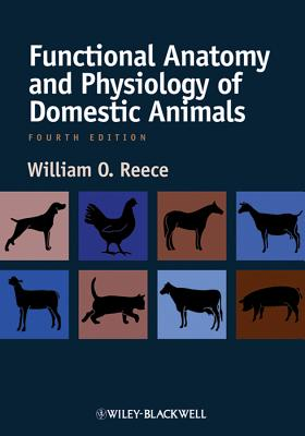 Functional Anatomy and Physiology of Domestic Animals - Reece, William O