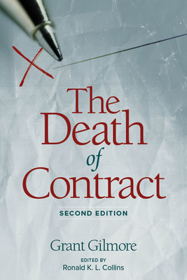 Death of Contract: Second Edition - Gilmore, Grant, and Collins, Ronald K L (Editor)
