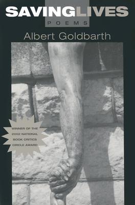 Saving Lives: Poems - Goldbarth, Albert