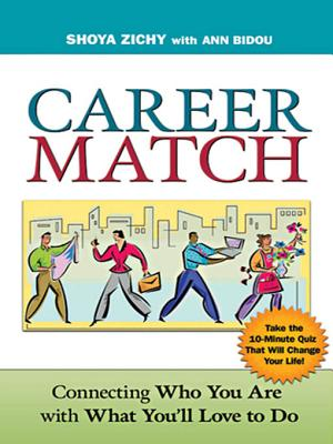 Career Match: Connecting Who You Are with What You'll Love to Do - Zichy, Shoya, and Bidou, Ann