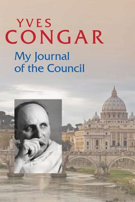 My Journal of the Council - Congar, Yves