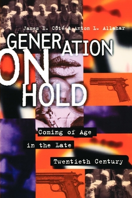 Generation on Hold: Coming of Age in the Late Twentieth Century - Cote, James E, and Fitzpatrick, Kathleen, and Cote, James (Editor)