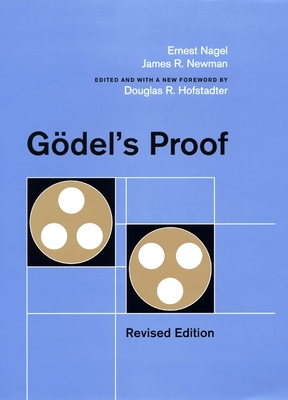Godel's Proof - Nagel, Ernest, and Newman, James, and Hofstadter, Douglas R (Editor)
