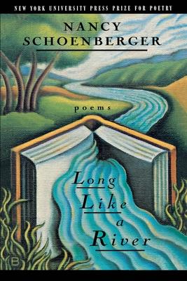 Long Like a River - Schoenberger, Nancy, and Foster, John Bellamy