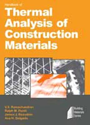 Handbook of Thermal Analysis of Construction Materials - Ramachandran, V S, M.D., Ph.D., and Paroli, Ralph M, and Beaudoin, James J